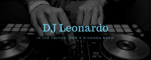DJ Leonardo in the Techno, DnB & Kizomba Room